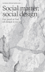 Social Matter, Social Design: For Good or Bad, All Design Is Social Cover Image