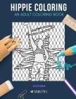 Hippie Coloring: AN ADULT COLORING BOOK: Hula Hooping & Astrology - 2 Coloring Books In 1 Cover Image