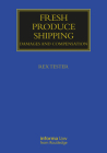 Fresh Produce Shipping: Damages and Compensation (Maritime and Transport Law Library) Cover Image