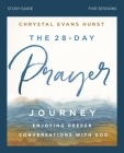The 28-Day Prayer Journey Study Guide: Enjoying Deeper Conversations with God Cover Image