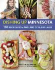 Dishing Up® Minnesota: 150 Recipes from the Land of 10,000 Lakes Cover Image