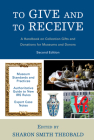 To Give and to Receive: A Handbook on Collection Gifts and Donations for Museums and Donors (American Alliance of Museums) Cover Image