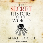The Secret History of the World: As Laid Down by the Secret Societies Cover Image