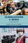 Globalization and Media: Global Village of Babel, Fourth Edition Cover Image
