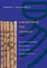 Unearthing the Changes: Recently Discovered Manuscripts of the