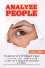 Analyze People: Discover How The Secret Techniques Of Body Language And Verbal Communication Can Facilitate You In Seduction And Relat Cover Image