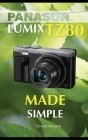 Panasonic Lumix TZ80: Made Simple Cover Image