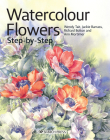 Watercolour Flowers Step-by-Step (Step-by-Step Leisure Arts) Cover Image