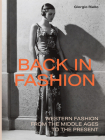Back in Fashion: Western Fashion from the Middle Ages to the Present Cover Image