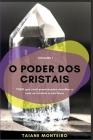 O Poder dos Cristais: Tudo que você precisa para escolher e usar os cristais a seu favor Cover Image
