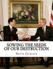 Sowing the Seeds of Our Destruction: Useful Idiots on the Right Cover Image
