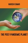 The Post-Pandemic Planet Cover Image
