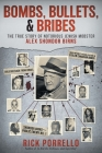 Bombs, Bullets, and Bribes: the true story of notorious Jewish mobster Alex Shondor Birns Cover Image