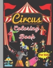 Circus Coloring Book for kids: Perfect gift (fun) for Kids Ages 2-4, 4-8 (8,5'x11') Cover Image