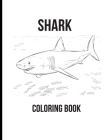 Shark Coloring Book: Coloring Toy Gifts for Kids, Toddlers or Adult Relaxation - Large Print Ocean Animals Birthday Party Favors Gifts Made Cover Image
