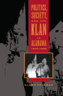 Politics, Society, and the Klan in Alabama, 1915-1949 Cover Image