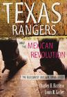 The Texas Rangers and the Mexican Revolution: The Bloodiest Decade, 1910-1920 Cover Image