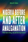 Nigeria before and after amalgamation: What went wrong, why and the way forward Cover Image
