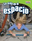 La Vida En El Espacio (Living in Space) (Spanish Version) (Fluent Plus) (Time for Kids Nonfiction Readers: Level 3.6) Cover Image