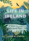 Life in Ireland: A Short History of a Long Time Cover Image