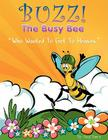 Buzz the Busy Bee Who Wanted to Get to Heaven Cover Image