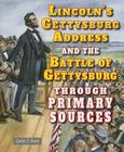 Lincoln's Gettysburg Address and the Battle of Gettysburg Through Primary Sources (Civil War Through Primary Sources) Cover Image