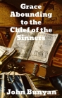 Grace Abounding to the Chief of Sinners Cover Image
