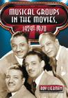 Musical Groups in the Movies, 1929-1970 Cover Image