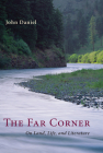 The Far Corner: Northwestern Views on Land, Life, and Literature Cover Image
