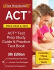 ACT Prep 2020 and 2021: ACT Test Prep Study Guide and Practice Test Book (Includes 3 Practice Tests) [5th Edition] Cover Image
