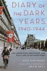 Diary of the Dark Years, 1940-1944: Collaboration, Resistance, and Daily Life in Occupied Paris Cover Image