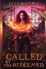 Called by the Redeemed: Young Adult Dark Urban Fantasy Cover Image