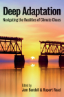 Deep Adaptation: Navigating the Realities of Climate Chaos Cover Image
