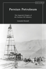 Persian Petroleum: Oil, Empire and Revolution in Late Qajar Iran Cover Image