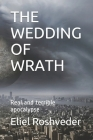 The Wedding of Wrath: Real and terrible apocalypse Cover Image