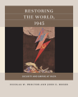 Restoring the World, 1945: Security and Empire at Yalta Cover Image
