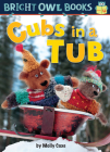 Cubs in a Tub: Short Vowel U (Bright Owl Books) Cover Image