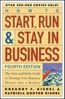How to Start, Run, and Stay in Business: The Nuts-And-Bolts Guide to Turning Your Business Dream Into a Reality (Wiley Small Business Edition) Cover Image