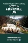 A Practical Introduction to Scottish Agricultural Law Cover Image