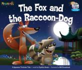 The Fox and the Raccoon-Dog Leveled Text Cover Image