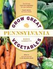Grow Great Vegetables in Pennsylvania (Regional Vegetable Gardening Series) Cover Image