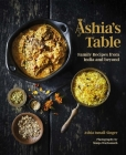 Ashia's Table: Family Recipes from India and Beyond Cover Image