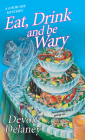 Eat, Drink and Be Wary (A Cook-Off Mystery #4) Cover Image