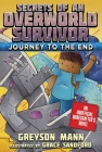Journey to the End: Secrets of an Overworld Survivor, Book Six Cover Image
