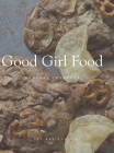 Good Girl Food Comfort Cookbook Cover Image