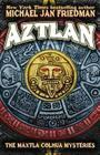 Aztlan: The Maxtla Colhua Mysteries Cover Image