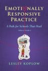 Emotionally Responsive Practice: A Path for Schools That Heal, Infancy-Grade 6 Cover Image