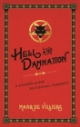 Hell and Damnation: A Sinner's Guide to Eternal Torment Cover Image