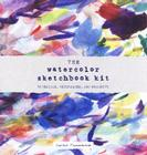 The Watercolor Sketchbook Kit: Materials, Techniques, and Projects Cover Image