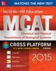 McGraw-Hill Education MCAT Chemical and Physical Foundations of Biological Systems 2015, Cross-Platform Edition Cover Image